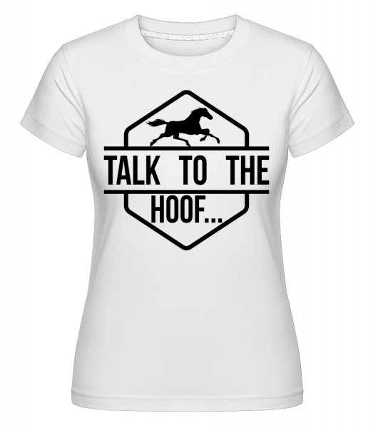 Talk To The Hoof - T-shirt Shirtinator femme - Blanc - Vorn