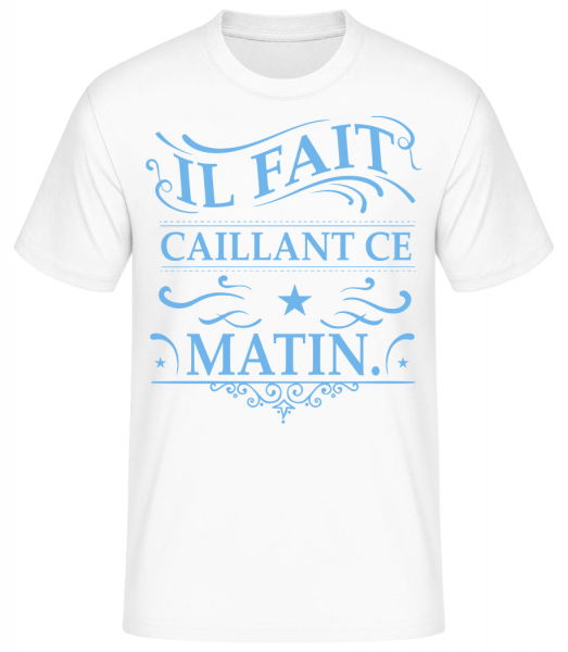 Il Fait Caillant - T-shirt standard homme - Blanc - Vorn
