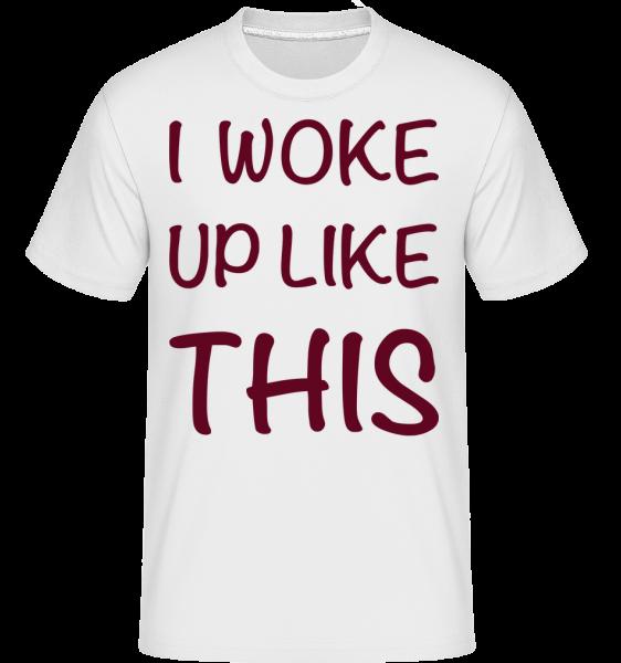 I Woke Up Like This - T-Shirt Shirtinator homme - Blanc - Vorn