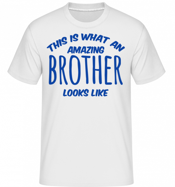 Amazing Brother Looks Like - T-Shirt Shirtinator homme - Blanc - Vorn