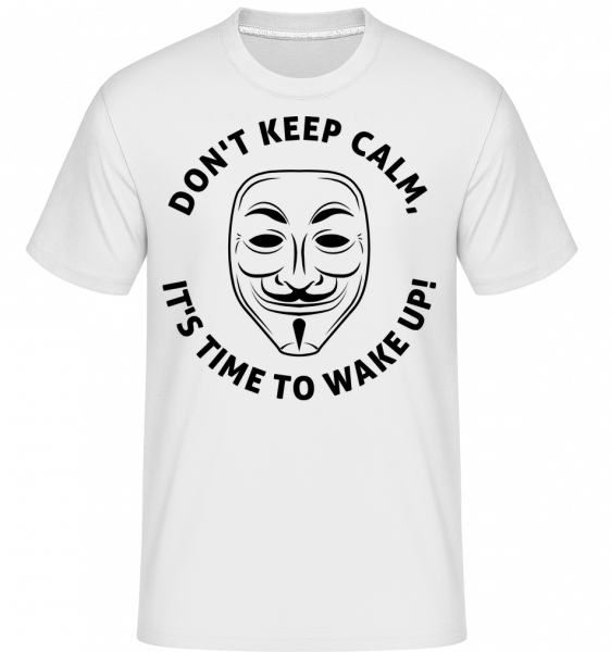 Don't Keep Calm, It's Time To Wake Up - T-Shirt Shirtinator homme - Blanc - Vorn