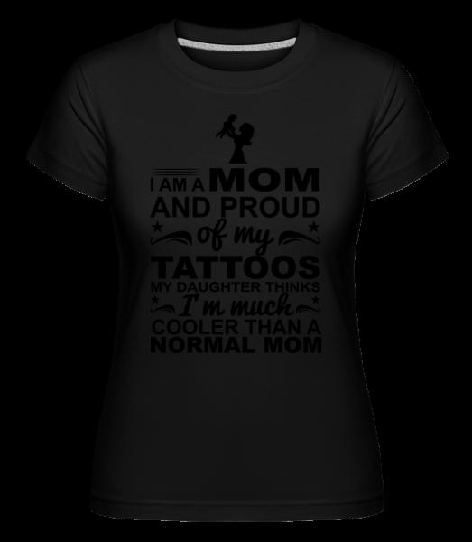 Mom Proud Of Tattoos - T-shirt Shirtinator femme - Noir - Vorn