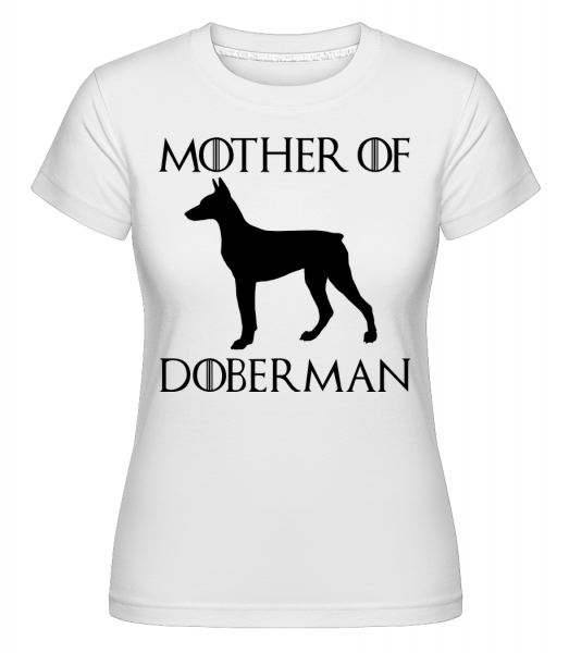 Mother Of Doberman - T-shirt Shirtinator femme - Blanc - Vorn