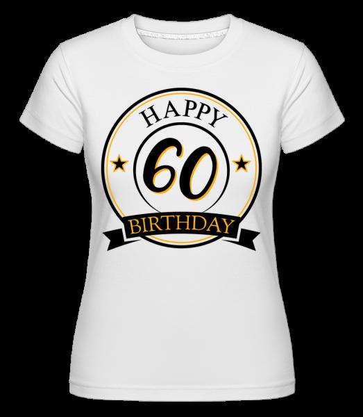 Happy Birthday 60 - T-shirt Shirtinator femme - Blanc - Vorn