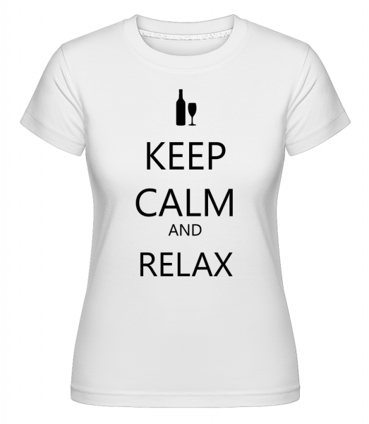 Keep Calm And Relax - T-shirt Shirtinator femme - Blanc - Vorn