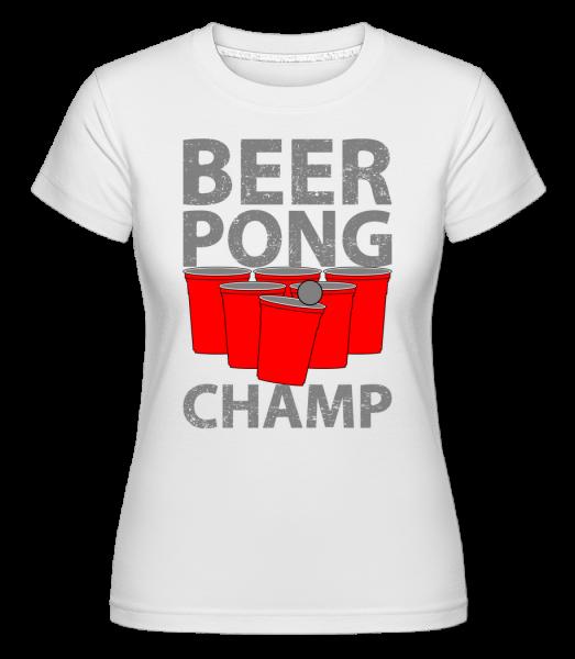 Beer Pong Champ - T-shirt Shirtinator femme - Blanc - Vorn