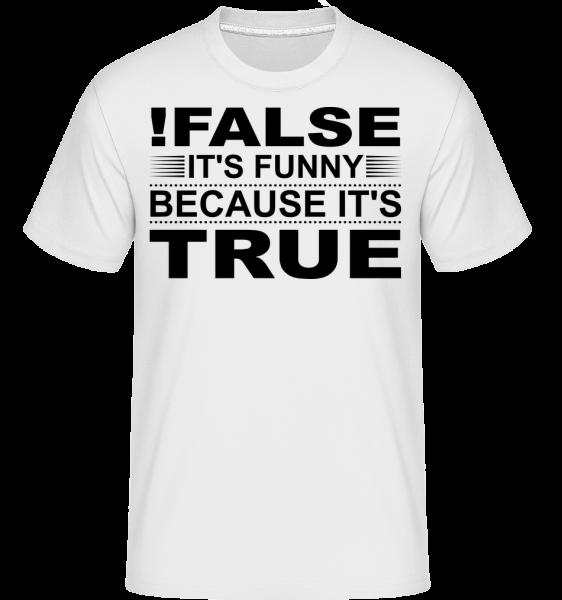 !False Is True - T-Shirt Shirtinator homme - Blanc - Vorn