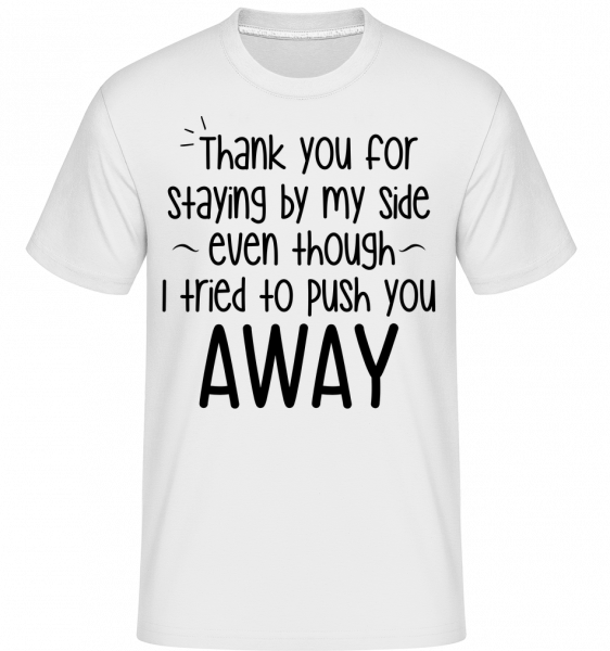 Thank You For Staying - T-Shirt Shirtinator homme - Blanc - Vorn