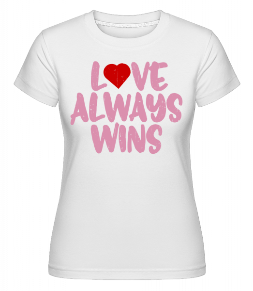 Love Always Wins - T-shirt Shirtinator femme - Blanc - Vorn
