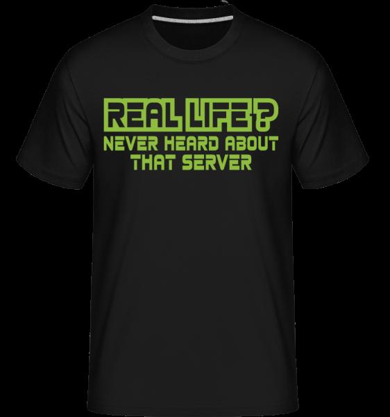Real Life? - T-Shirt Shirtinator homme - Noir - Vorn