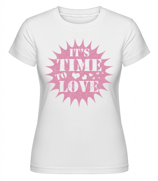 It's Time To Love - T-shirt Shirtinator femme - Blanc - Vorn