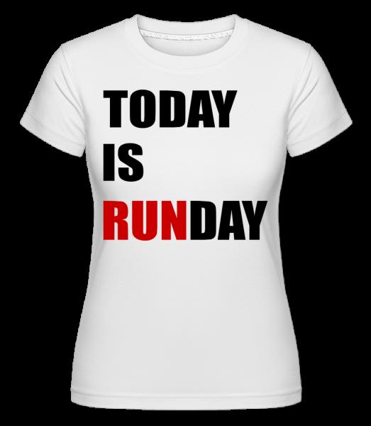 Today Is Runday - T-shirt Shirtinator femme - Blanc - Vorn