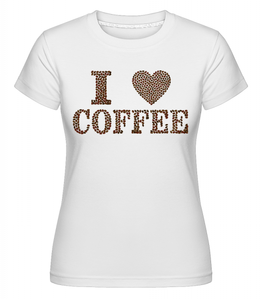 I Love Coffee - T-shirt Shirtinator femme - Blanc - Vorn