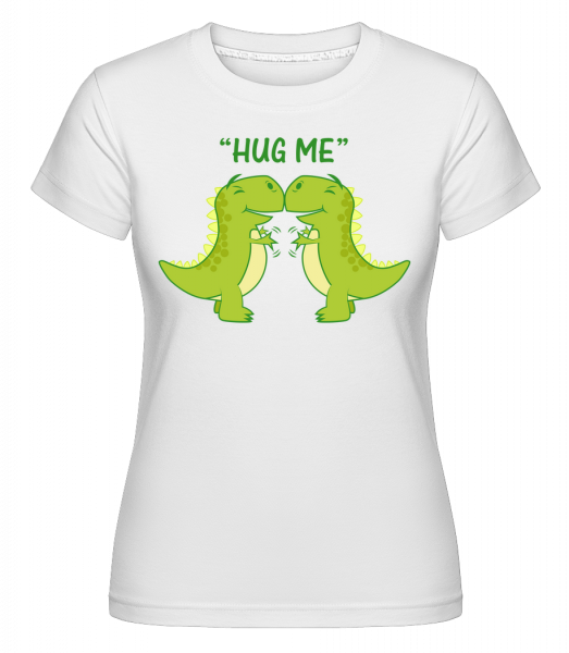 Hug Me Dinosaurs -  T-shirt Shirtinator femme - Blanc - Vorn