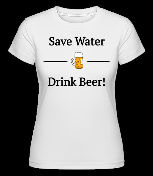 Save Water Drink Bier - T-shirt Shirtinator femme - Blanc - Vorn