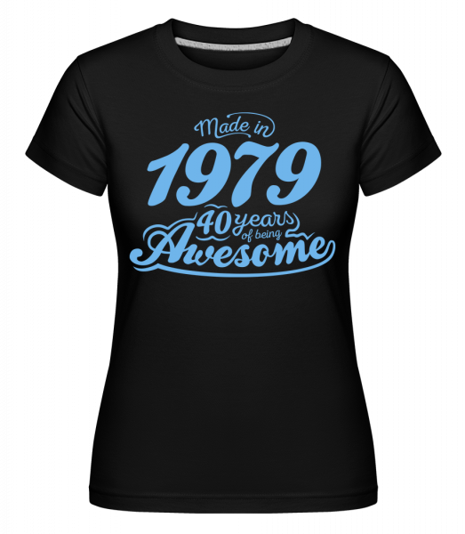 Made In 1979 40 Years Awesome - T-shirt Shirtinator femme - Noir - Vorn