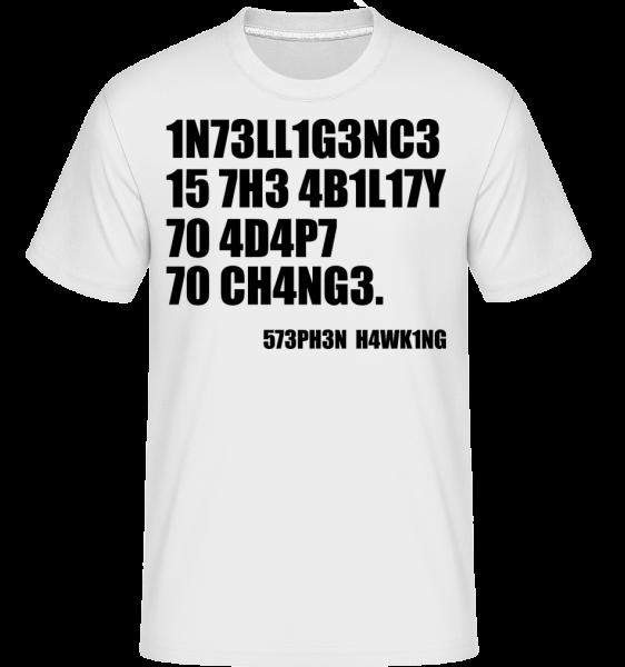 Intelligence Adapt To Changes - T-Shirt Shirtinator homme - Blanc - Vorn