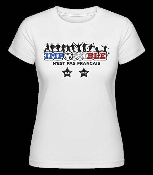 Impossible - N'Est Pas Francais - T-shirt Shirtinator femme - Blanc - Vorn