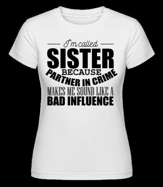 Sister But Partner In Crime - T-shirt Shirtinator femme - Blanc - Vorn