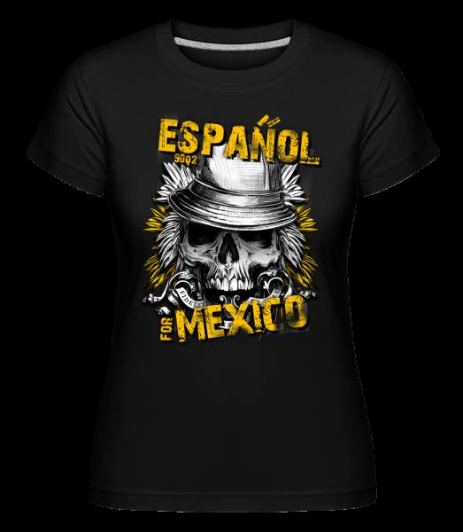 Español For Mexico - T-shirt Shirtinator femme - Noir - Vorn