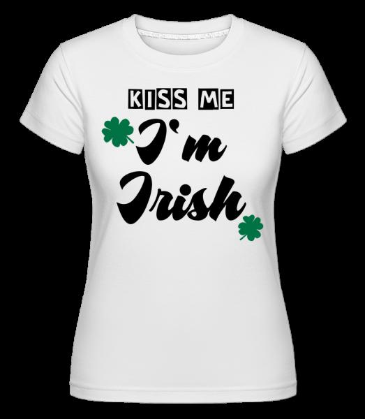Kiss Me I'm Irish - T-shirt Shirtinator femme - Blanc - Vorn