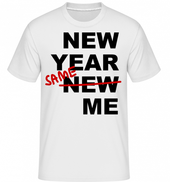 New Year Same Me - T-Shirt Shirtinator homme - Blanc - Vorn