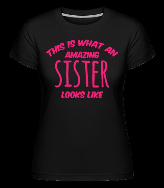 Amazing Sister Looks Like - T-shirt Shirtinator femme - Noir - Vorn