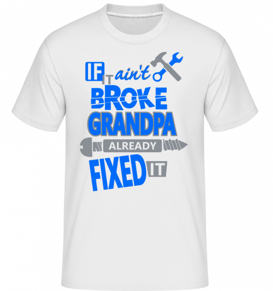 Grandpa Fixed It - T-Shirt Shirtinator homme - Blanc - Vorn