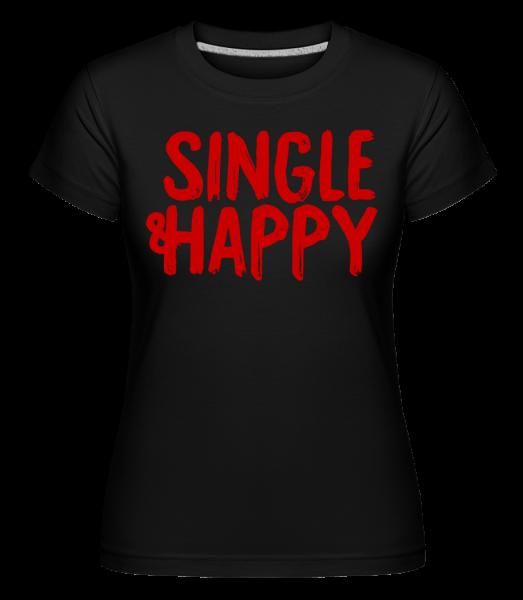 Single & Happy -  T-shirt Shirtinator femme - Noir - Vorn