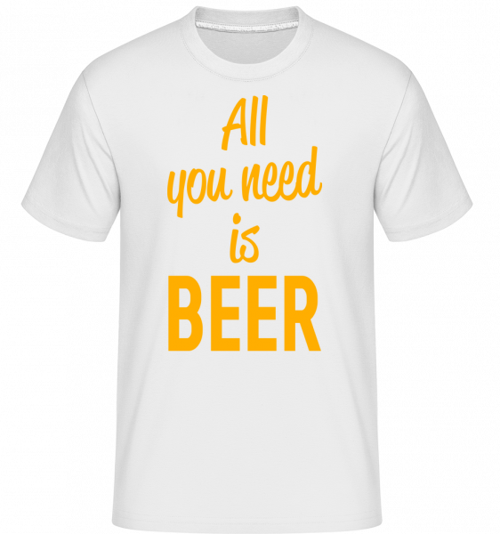 All You Need Is Beer -  T-Shirt Shirtinator homme - Blanc - Vorn