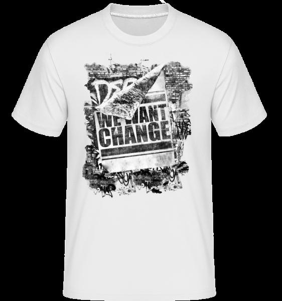 We Want Change - T-Shirt Shirtinator homme - Blanc - Vorn
