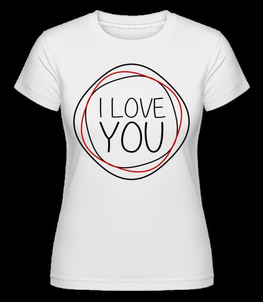 I Love You - T-shirt Shirtinator femme - Blanc - Vorn