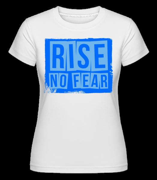 Rise No Fear - T-shirt Shirtinator femme - Blanc - Vorn