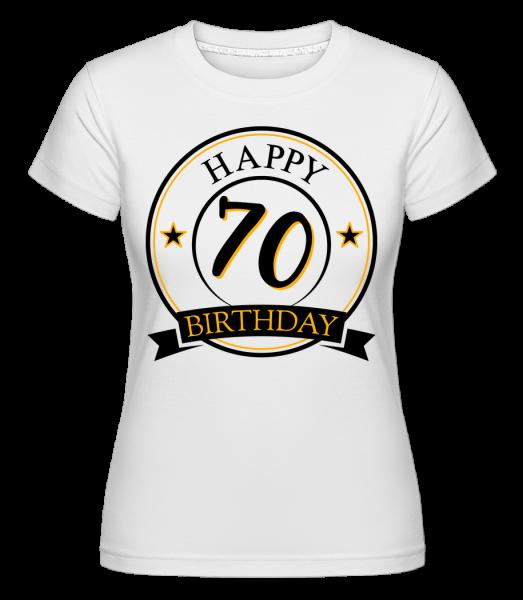 Happy Birthday 70 -  T-shirt Shirtinator femme - Blanc - Vorn