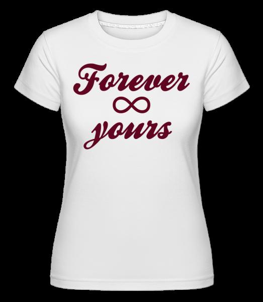 Forever Yours - T-shirt Shirtinator femme - Blanc - Vorn