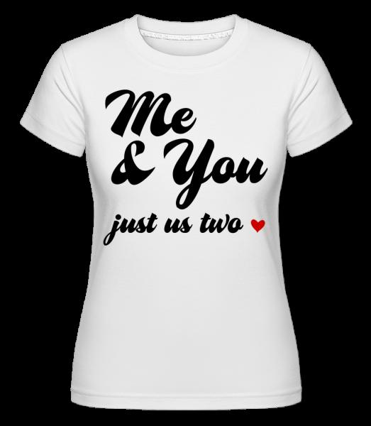 Me & You - Just Us Two - T-shirt Shirtinator femme - Blanc - Vorn