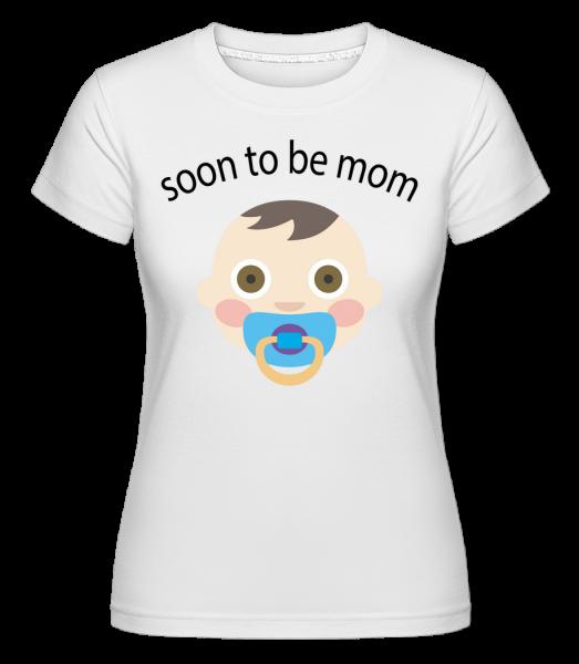 Soon To Be Mom - T-shirt Shirtinator femme - Blanc - Vorn