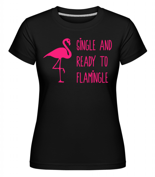Single And Ready To Flamingle - T-shirt Shirtinator femme - Noir - Vorn
