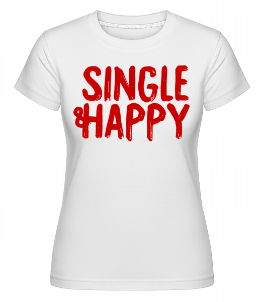 Single & Happy -  T-shirt Shirtinator femme - Blanc - Vorn