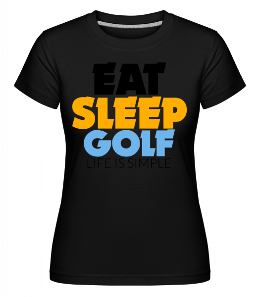 Eat Sleep Golf – Life Is Simple - T-shirt Shirtinator femme - Noir - Vorn