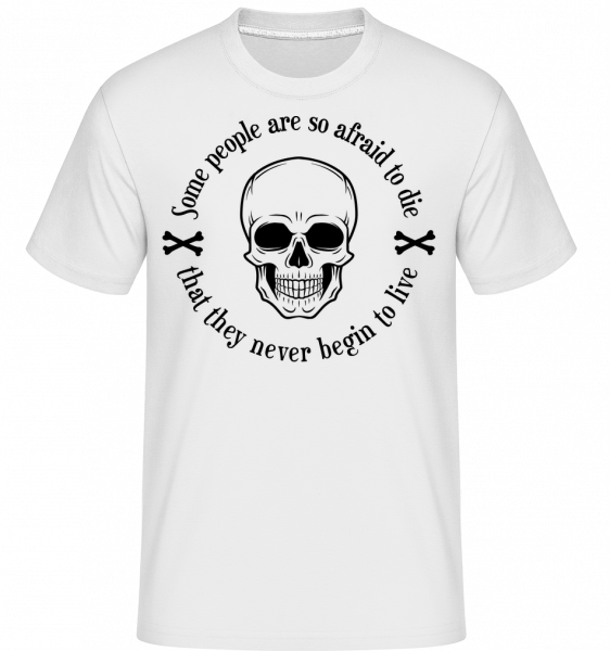They Never Begin To Live - T-Shirt Shirtinator homme - Blanc - Vorn