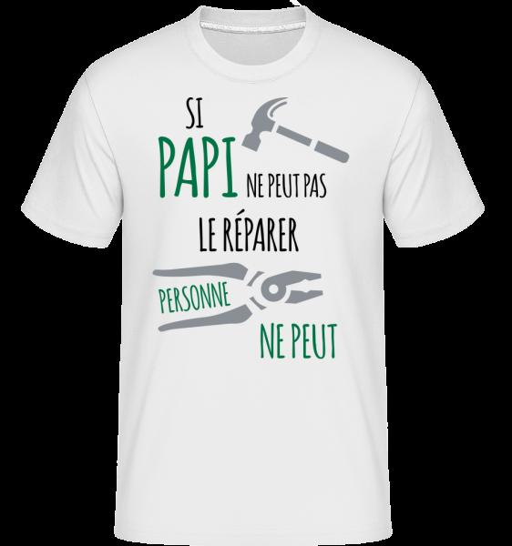 Si Papi Ne Peut Pas Réparer -  T-Shirt Shirtinator homme - Blanc - Vorn