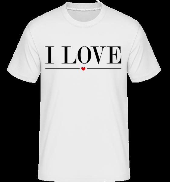 I Love - T-Shirt Shirtinator homme - Blanc - Vorn