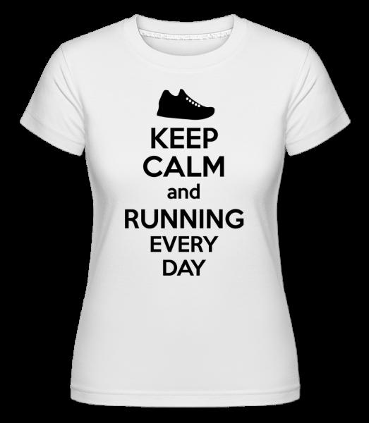 Keep Calm And Running - T-shirt Shirtinator femme - Blanc - Vorn