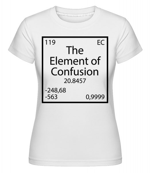 The Element Of Confusion - T-shirt Shirtinator femme - Blanc - Vorn