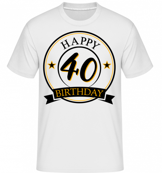 Happy Birthday 40 - T-Shirt Shirtinator homme - Blanc - Vorn