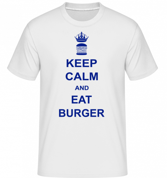 Keep Calm And Eat Burger - T-Shirt Shirtinator homme - Blanc - Vorn